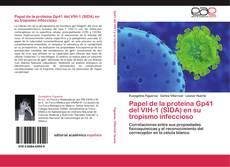 Bookcover of Papel de la proteína Gp41 del VIH-1 (SIDA) en su tropismo infeccioso