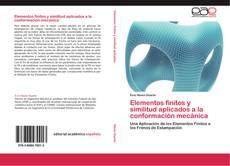 Portada del libro de Elementos finitos y similitud aplicados a la conformación mecánica