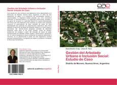 Bookcover of Gestión del Arbolado Urbano e Inclusión Social: Estudio de Caso