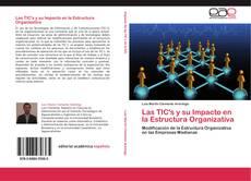 Portada del libro de Las TIC's y su Impacto en la Estructura Organizativa