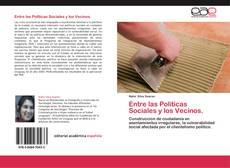 Borítókép a  Entre las Politicas Sociales y los Vecinos. - hoz