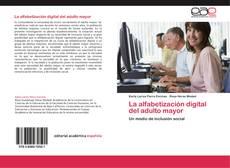 Bookcover of La alfabetización digital del adulto mayor