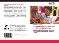 Bookcover of Integración social del niño con parálisis cerebral