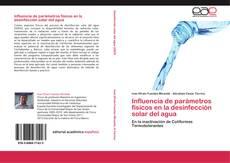 Bookcover of Influencia de parámetros físicos en la desinfección solar  del agua