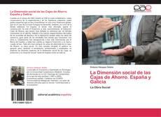 Bookcover of La Dimensión social de las Cajas de Ahorro. España y Galicia