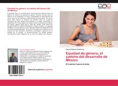 Equidad de género, el camino del desarrollo de México kitap kapağı