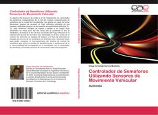 Portada del libro de Controlador de Semáforos Utilizando Sensores de Movimiento Vehicular