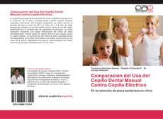 Bookcover of Comparación del Uso del Cepillo Dental Manual Contra Cepillo Eléctrico
