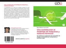 Bookcover of Una contribución al modelaje de máquinas y motores térmicos