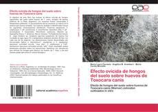 Bookcover of Efecto ovicida de hongos del suelo sobre huevos de Toxocara canis