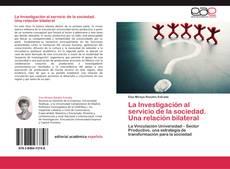 Buchcover von La Investigación al servicio de la sociedad. Una relación bilateral