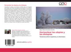 Bookcover of Horizontear las utopías y las distopías