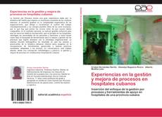 Bookcover of Experiencias en la gestión y mejora de procesos en hospitales cubanos