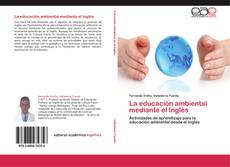 Bookcover of La educación ambiental mediante el Inglés