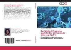 Bookcover of Complejo de ligandos quelatantes conteniendo fósforo y azufre