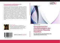 Portada del libro de Caracterización morfofisiológica del tremátode  Fasciola hepatica.