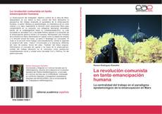 Bookcover of La revolución comunista en tanto emancipación humana