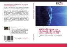 Portada del libro de Videoholograma: una hibridación del lenguaje visual contemporáneo