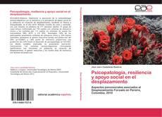 Bookcover of Psicopatología, resiliencia y apoyo social en el desplazamiento