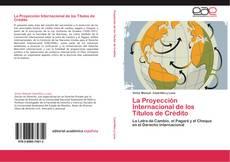 Couverture de La Proyección Internacional de los Títulos de Crédito
