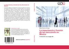 Portada del libro de La importancia y función de las elecciones en México