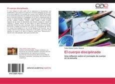 Bookcover of El cuerpo disciplinado