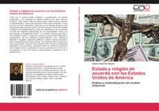 Bookcover of Estado y religión de acuerdo con los Estados Unidos de América