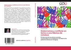Bookcover of Gobernanza y conflicto en torno a una fábrica de celulosa