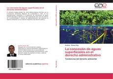 Обложка La concesión de aguas superficiales en el derecho administrativo