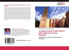 Bookcover of La ética como cultivo de la vida interior en san Agustín