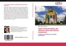 Borítókép a  José Vasconcelos: los últimos años del Ulises mexicano - hoz