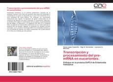 Buchcover von Transcripción y procesamiento del pre-mRNA en eucariontes.