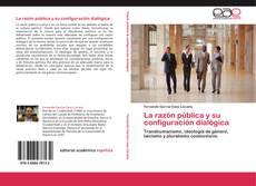 Couverture de La razón pública y su configuración dialógica