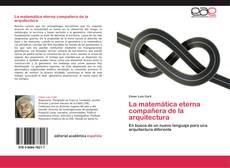 Portada del libro de La matemática eterna compañera de la arquitectura