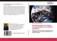 Bookcover of Aeromicología en zonas circundantes a un relleno sanitario