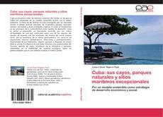 Cuba: sus cayos, parques naturales y sitios marítimos excepcionales的封面