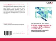 Bookcover of Plan de negocios para la creación de 'sonidos de Ávalon' S.A.S