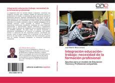 Обложка Integración educación-trabajo: necesidad de la formación profesional