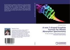 Borítókép a  A new T-shaped Graphite Furnace for Atomic Absorption Spectrometry - hoz