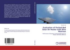 Buchcover von Evaluation of Packed Bed Solar Air Heater with Wire Matrices