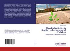 Bookcover of Microbial Activities in Relation to Environmental Pollution