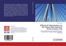 Buchcover von Effects of Urbanization on the Urban Heat Island of Kuala Lumpur City