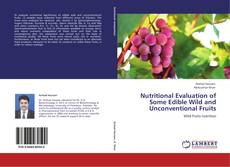 Couverture de Nutritional Evaluation of Some Edible Wild and Unconventional Fruits