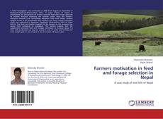 Bookcover of Farmers motivation in feed and forage selection in Nepal
