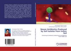 Buchcover von Newer Antibiotics Produced by Soil Isolates from Indian Soil