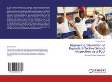 Couverture de Improving Education in Uganda;Effective School Inspection as a Tool