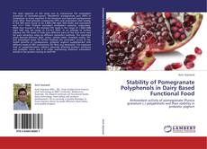 Copertina di Stability of Pomegranate Polyphenols in Dairy Based Functional Food