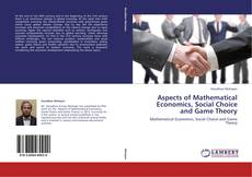 Bookcover of Aspects of Mathematical Economics, Social Choice and Game Theory