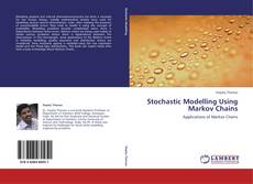 Bookcover of Stochastic Modelling Using Markov Chains