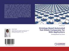 Bookcover of Ontology-Based Automated Test Oracle Comparator for Web Applications
